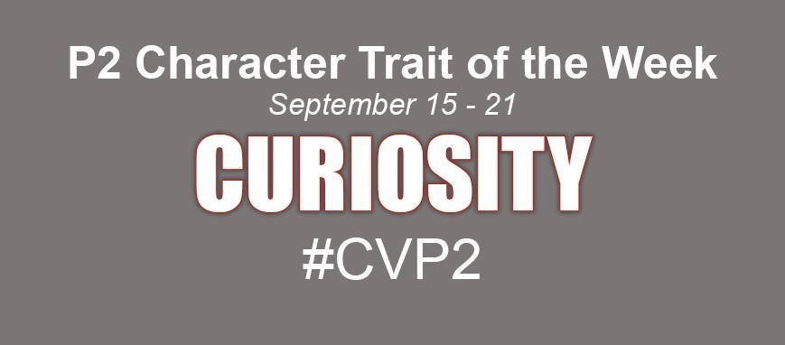 p 2 Character trait of the week curiosity