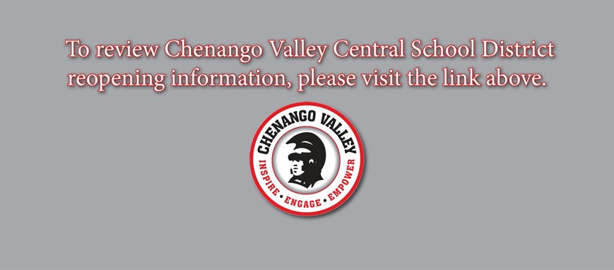 To review Chenango Valley Central School District reopening information, please visit the link above.