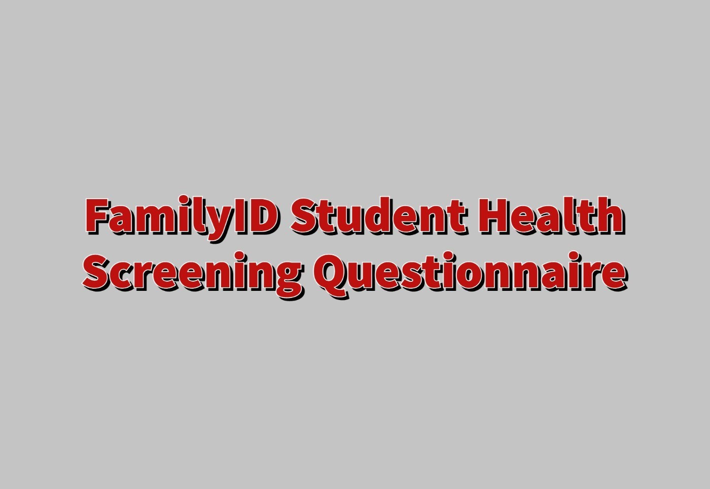 family i d student health screening questionnaire